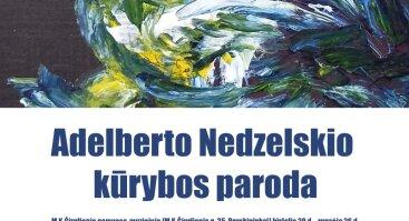 Adelberto Nedzelskio kūrybos paroda