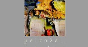 """Ryto Jurgelio tapybos paroda """"Peizažai. Takeliai"""""""