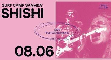 Surf Camp skamba: shishi