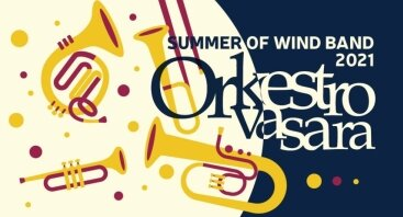 Orkestro vasara 2021 | Summer of Wind Band 2021