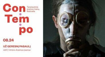 Festivalis ConTempo: AAT | Artūro Areimos teatras UŽ GERESNĮ PASAULĮ (Lietuva)