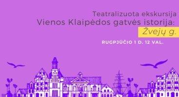 "Teatralizuota ekskursija ""Vienos Klaipėdos gatvės istorija. Žvejų gatvė"""