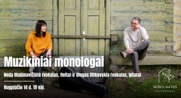 Muzikiniai monologai su Neda Malūnavičiūte ir Olegu Ditkovskiu