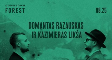 MIŠKAS OŠIA: DOMANTAS RAZAUSKAS + KAZIMIERAS LIKŠA
