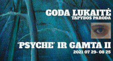 """Goda Lukaitė. Tapybos paroda /""""PSYCHE"""" IR GAMTA II/"""