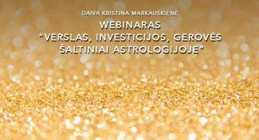 """Webinaras """"Verslas, investicijos, georvės šaltiniai astrologijoje"""""""