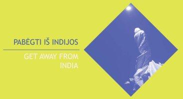 Pabėgti iš Indijos | XXII Tarptautinis universitetų teatrų forumas
