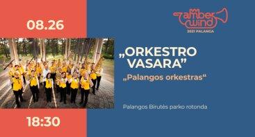 "AMBER WIND 2021. ""Orkestro vasara"": Palangos orkestras"
