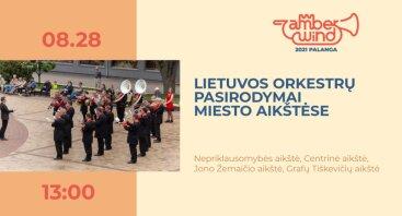 AMBER WIND 2021: Lietuvos orkestrų pasirodymai miesto aikštėse