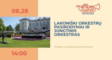 AMBER WIND 2021: Lakoniški orkestrų pasirodymai ir jungtinis orkestras