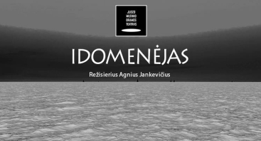 JMDT PREMJERA | IDOMENĖJAS rež. Agnius Jankevičius
