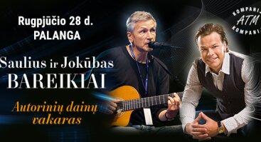 Aktoriai SAULIUS ir JOKŪBAS BAREIKIAI. Autorinių dainų vakaras