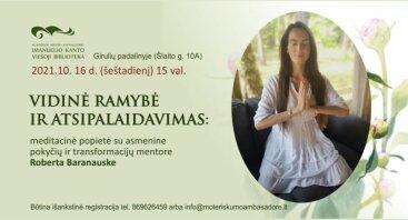 """""""Vidinė ramybė ir atsipalaidavimas"""" – susitikimas ir kitoks požiūris į meditaciją"""