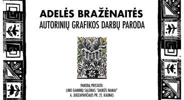 Adelės Bražėnaitės grafikos paroda