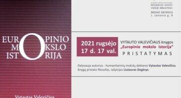 """Vytauto Valevičiaus knygos """"Europinio mokslo istorija"""" pristatymas"""