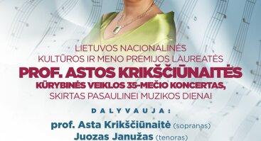 Lietuvos nacionalinės kultūros ir meno premijos laureatės prof. Astos Krikščiūnaitės kūrybinės veiklos 35-mečio koncertas, skirtas Pasaulinei muzikos dienai
