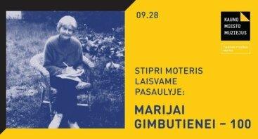 Stipri moteris laisvame pasaulyje: Marijai Gimbutienei – 100
