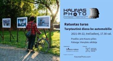 KAUNAS PHOTO 2021: Ratuotas turas po lauko parodas – Tarptautinė diena be automobilio