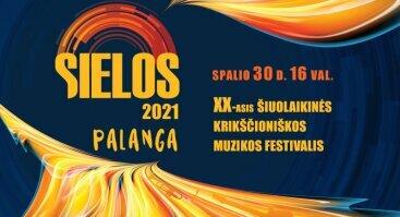 """Šiuolaikinės krikščioniškos muzikos festivalis """"Sielos 2021"""""""