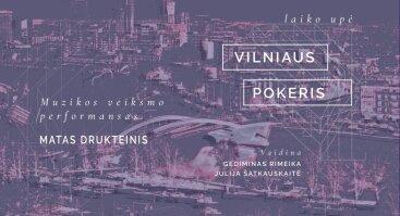 """Muzikos veiksmo performansas """"Vilniaus pokeris. Laiko upė"""""""