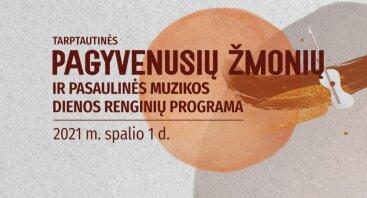 Tarptautinės pagyvenusių žmonių ir pasaulinės muzikos dienos renginių programa