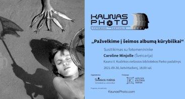 """KAUNAS PHOTO 2021: """"Pažvelkime į šeimos albumą kūrybiškai"""" – susitikimas su fotomenininke Caroline Minjolle"""