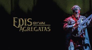 Edis Agregatas gyvai | Keistuolių teatras