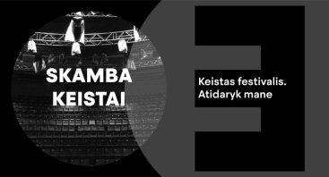 SKAMBA KEISTAI | Keistas festivalis. Atidaryk mane