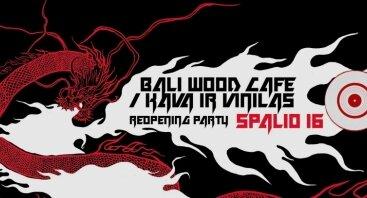 Bali Wood Café (Kava ir Vinilas) RE-OPENING!