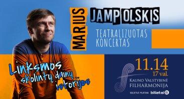 MARIUS JAMPOLSKIS. Teatralizuotas koncertas. Linksmos skolintų dainų istorijos