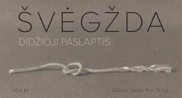 """Algimanto Švėgždos kūrinių paroda """"Didžioji paslaptis"""""""