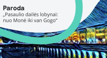 Pasaulio dailės lobynai: nuo Monė iki van Gogo