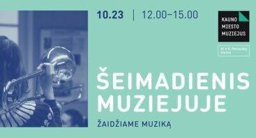 Šeimadienis muziejuje: žaidžiame muziką