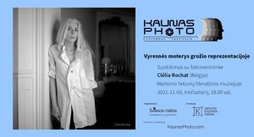"""KAUNAS PHOTO 2021: """"Vyresnės moterys grožio reprezentacijoje"""" – susitikimas su fotomenininke Clélia Rochat"""