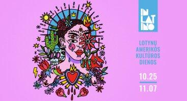 IN LATINO // Lotynų Amerikos kultūros dienos // Spalio 25 - lapkričio 7 d.