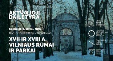 "Vieša paskaita ""XVII ir XVIII a. Vilniaus rūmai ir parkai"""