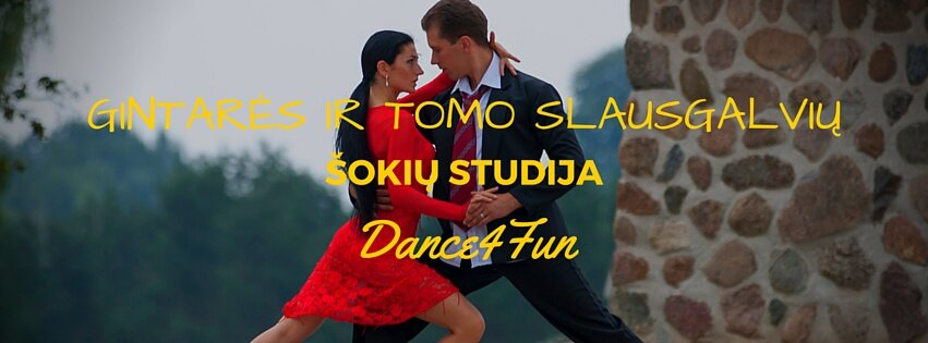 """Gintarės ir Tomo Slausgalvių šokių studija """"Dance4fun"""""""